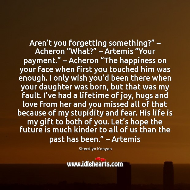 "Aren't you forgetting something?"" – Acheron ""What?"" – Artemis ""Your payment."" – Acheron ""The Image"