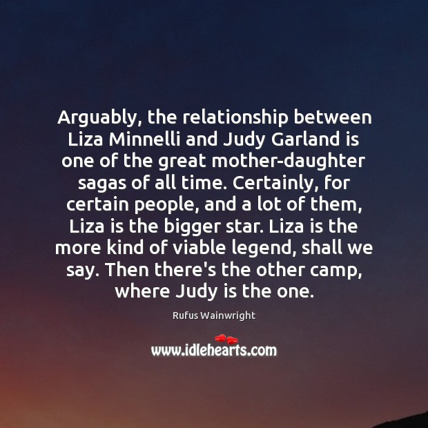 Arguably, the relationship between Liza Minnelli and Judy Garland is one of Image