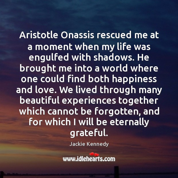 Image, Aristotle Onassis rescued me at a moment when my life was engulfed