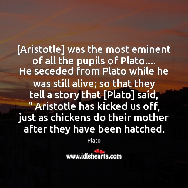 [Aristotle] was the most eminent of all the pupils of Plato…. He Image