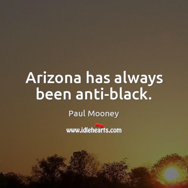 Arizona has always been anti-black. Image