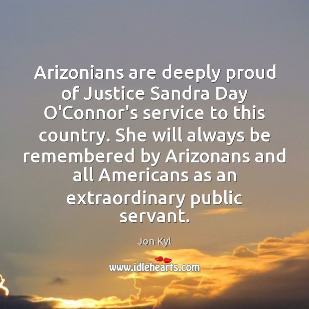 Image, Arizonians are deeply proud of Justice Sandra Day O'Connor's service to this