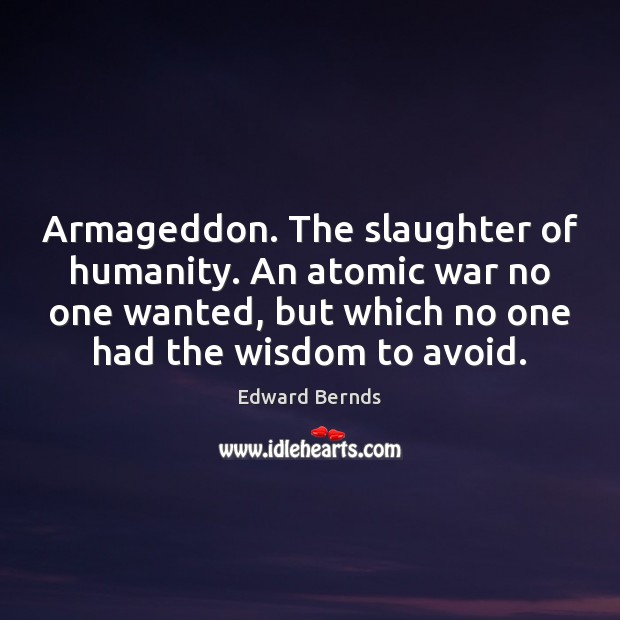 Image, Armageddon. The slaughter of humanity. An atomic war no one wanted, but