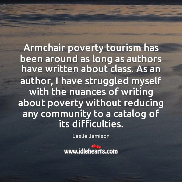Image, Armchair poverty tourism has been around as long as authors have written