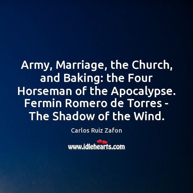 Army, Marriage, the Church, and Baking: the Four Horseman of the Apocalypse. Image
