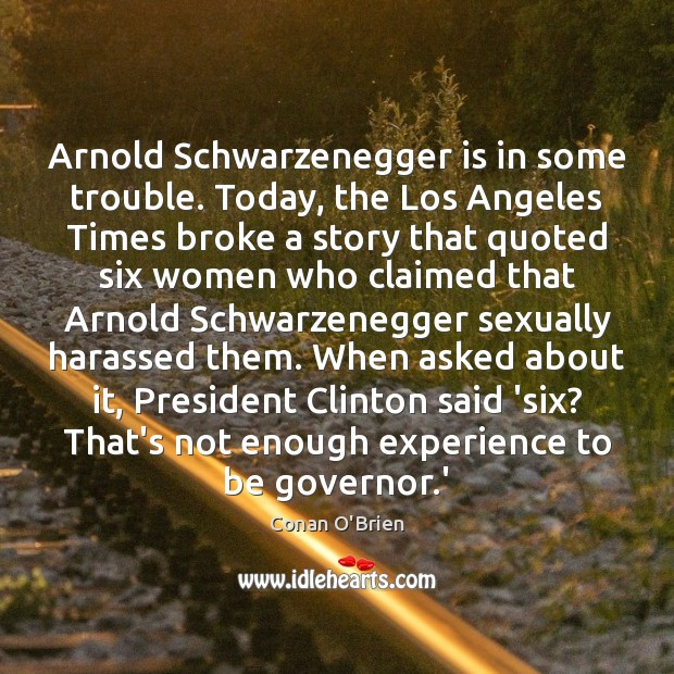 Arnold Schwarzenegger is in some trouble. Today, the Los Angeles Times broke Image