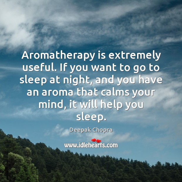 Image, Aromatherapy is extremely useful. If you want to go to sleep at