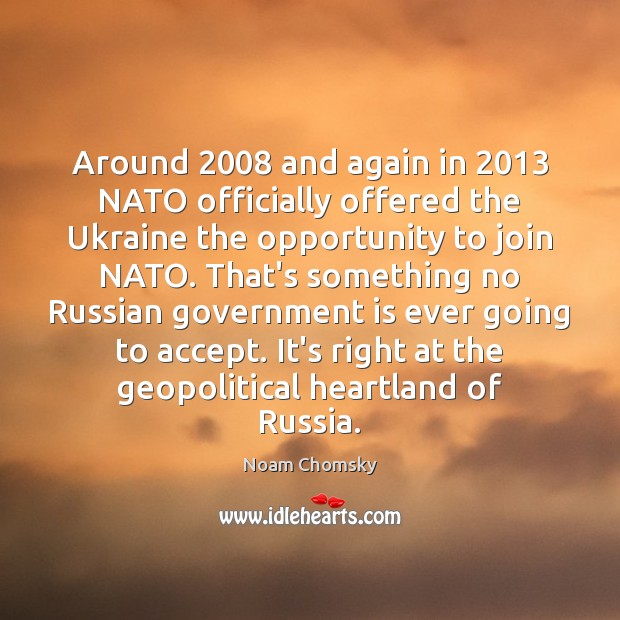 Around 2008 and again in 2013 NATO officially offered the Ukraine the opportunity to Image