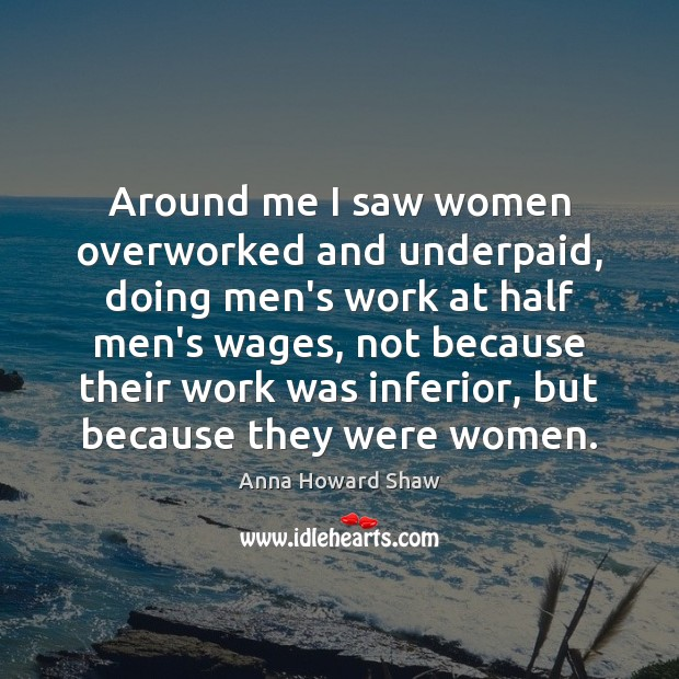 Image, Around me I saw women overworked and underpaid, doing men's work at