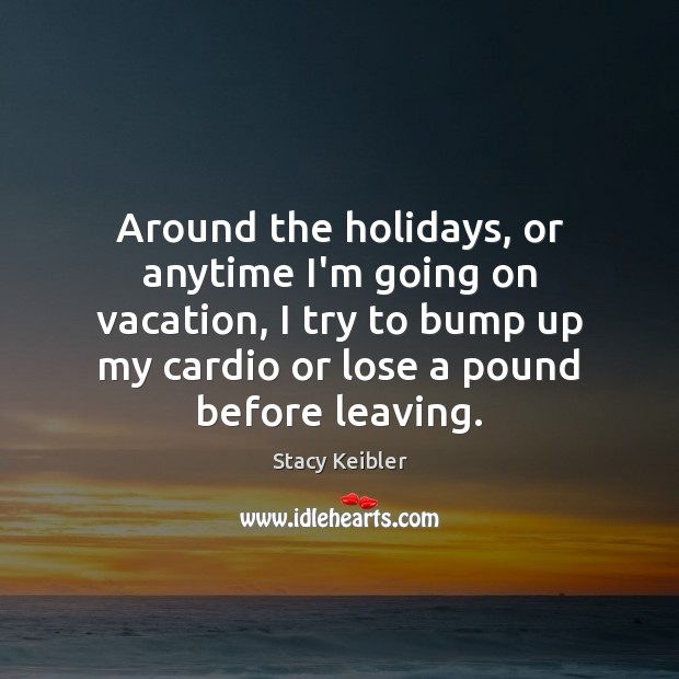 Around the holidays, or anytime I'm going on vacation, I try to Image