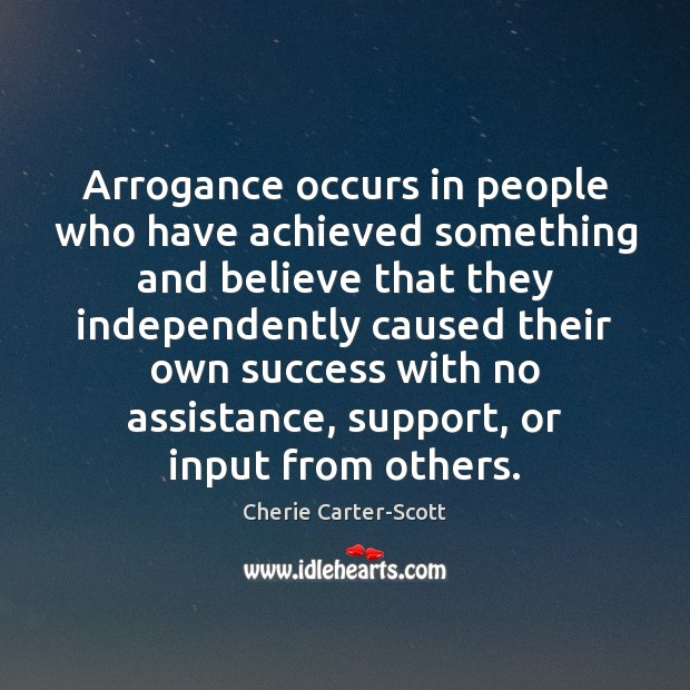 Image, Arrogance occurs in people who have achieved something and believe that they