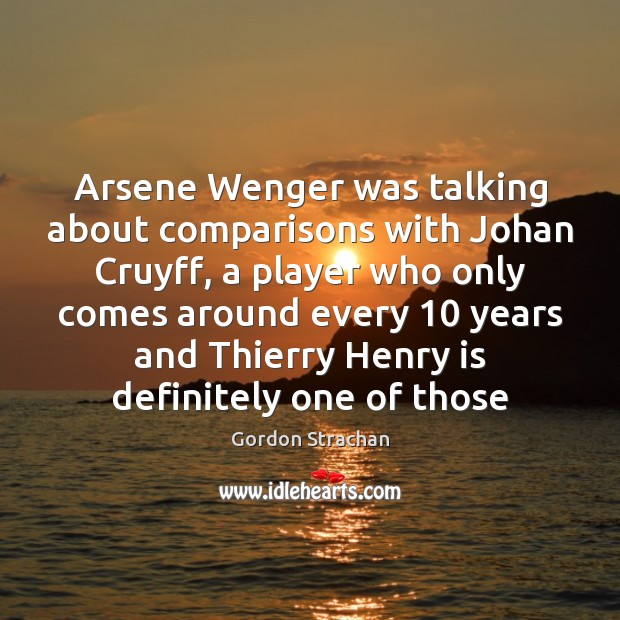 Image, Arsene Wenger was talking about comparisons with Johan Cruyff, a player who
