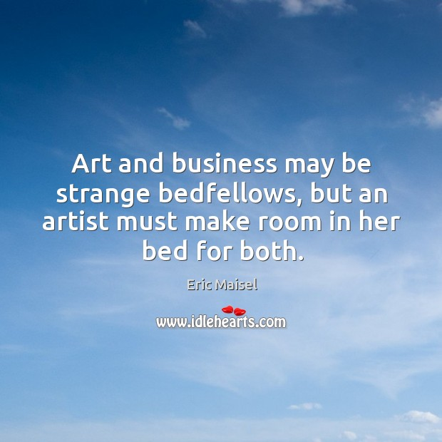 Image, Art and business may be strange bedfellows, but an artist must make