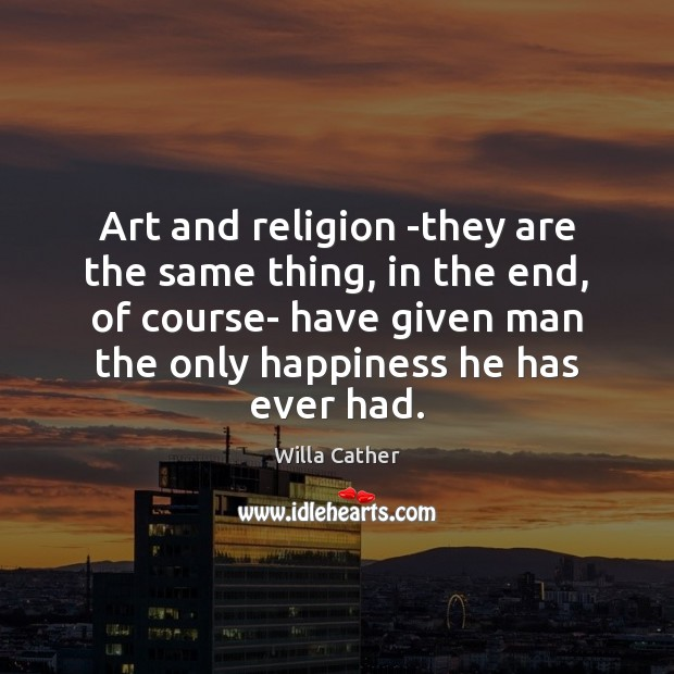 Image, Art and religion -they are the same thing, in the end, of
