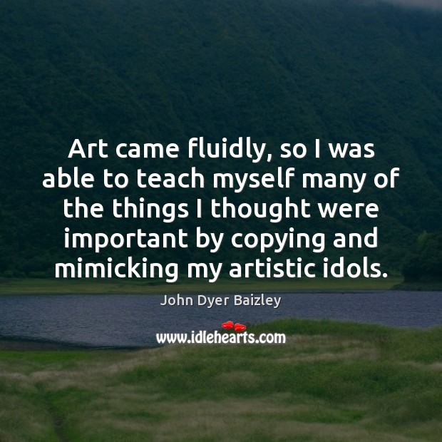 Art came fluidly, so I was able to teach myself many of Image