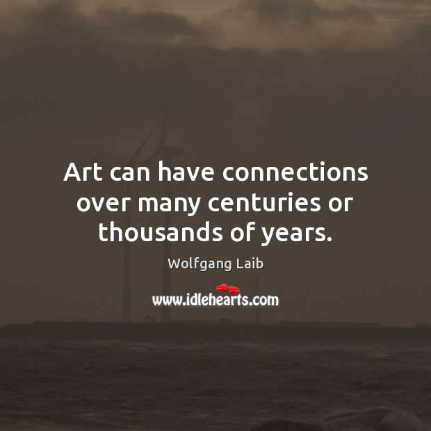 Art can have connections over many centuries or thousands of years. Image