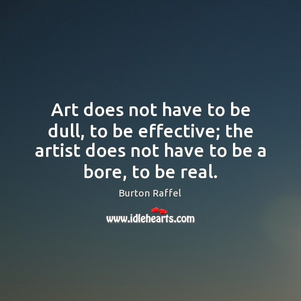 Image, Art does not have to be dull, to be effective; the artist