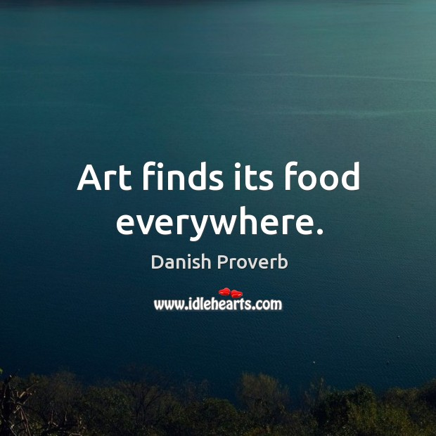 Art finds its food everywhere. Image
