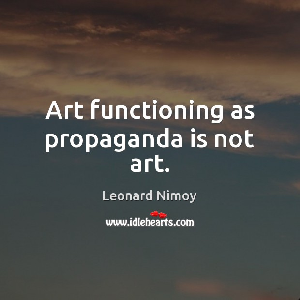 Image, Art functioning as propaganda is not art.