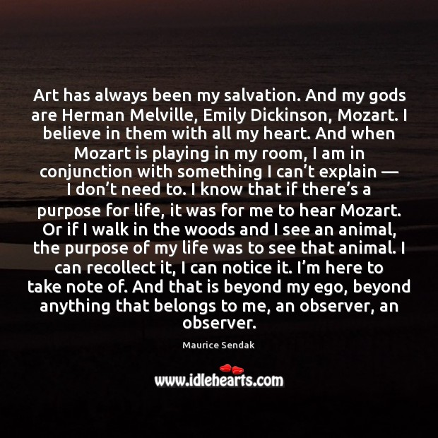 Art has always been my salvation. And my Gods are Herman Melville, Image