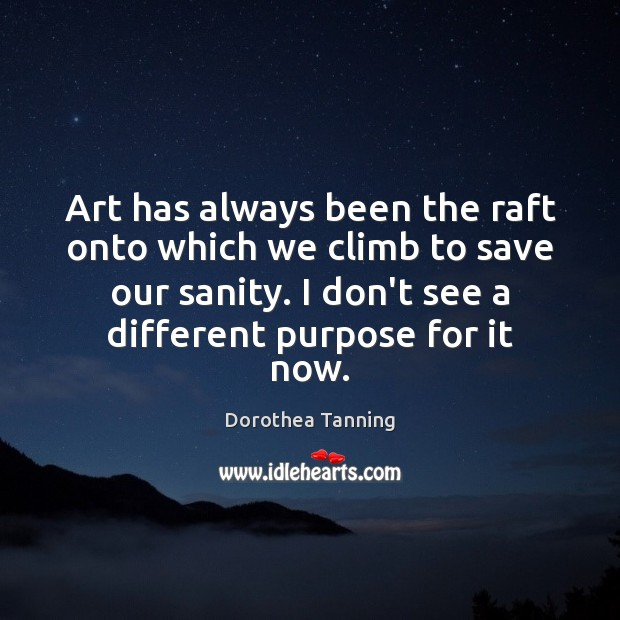 Art has always been the raft onto which we climb to save Image