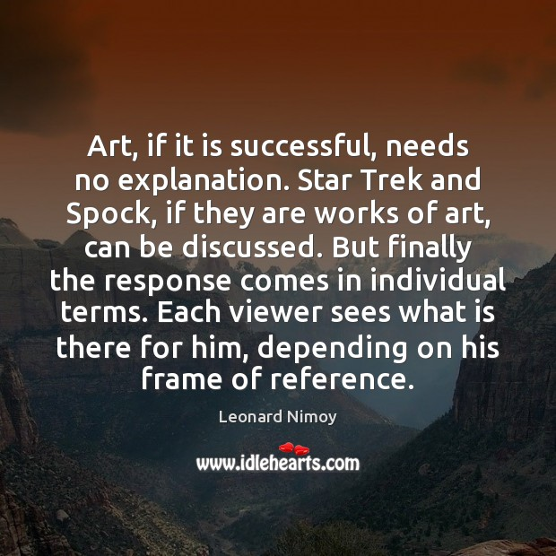 Image, Art, if it is successful, needs no explanation. Star Trek and Spock,
