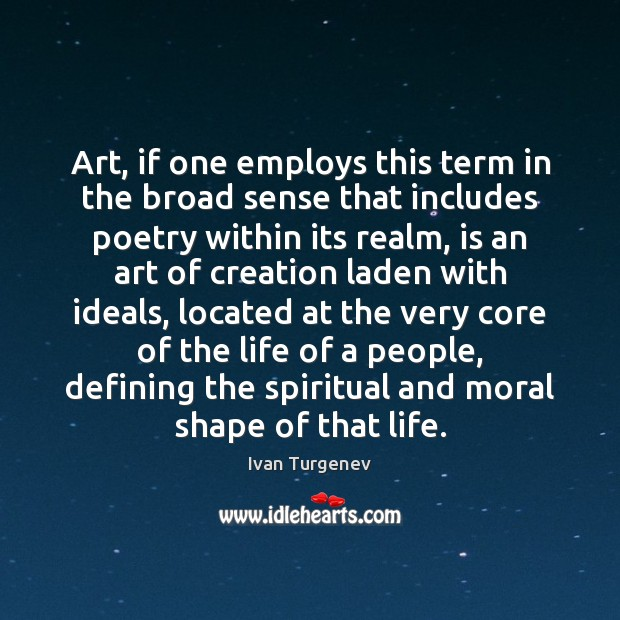Art, if one employs this term in the broad sense that includes Image