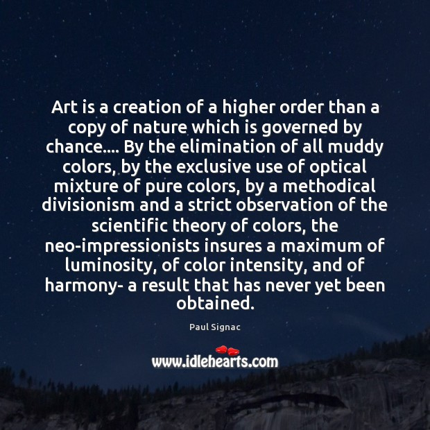 Art is a creation of a higher order than a copy of Chance Quotes Image