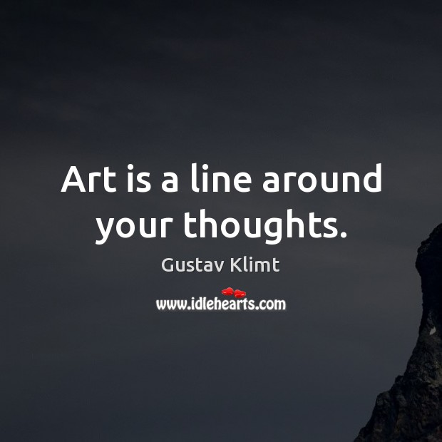 Image, Art is a line around your thoughts.