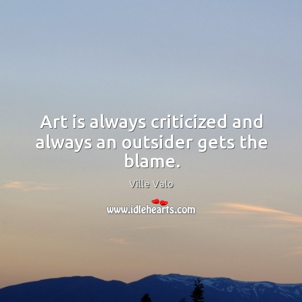 Image, Art is always criticized and always an outsider gets the blame.