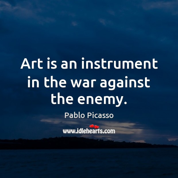 Image, Art is an instrument in the war against the enemy.