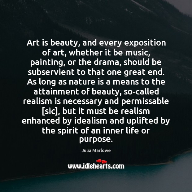 Art is beauty, and every exposition of art, whether it be music, Image