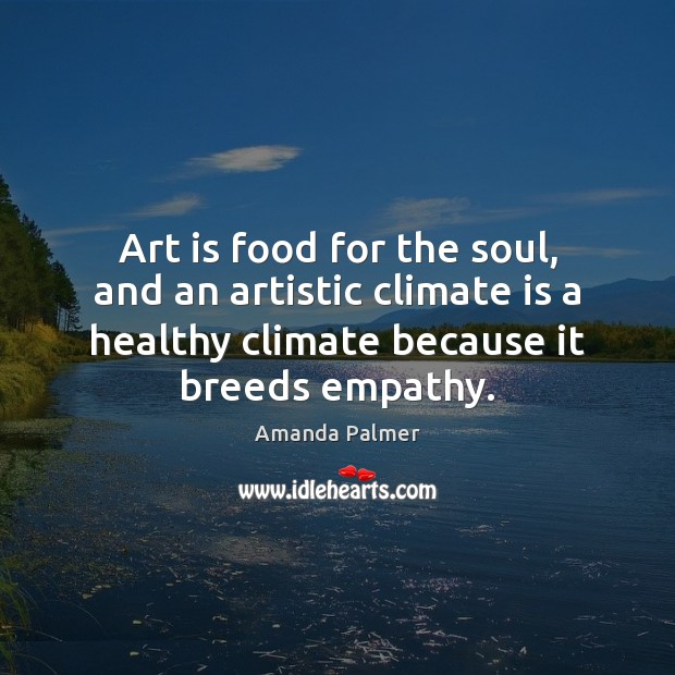 Image, Art is food for the soul, and an artistic climate is a