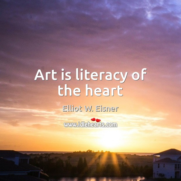 Art is literacy of the heart Image