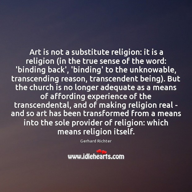 Image, Art is not a substitute religion: it is a religion (in the