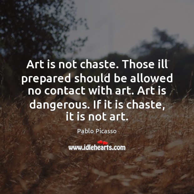Image, Art is not chaste. Those ill prepared should be allowed no contact