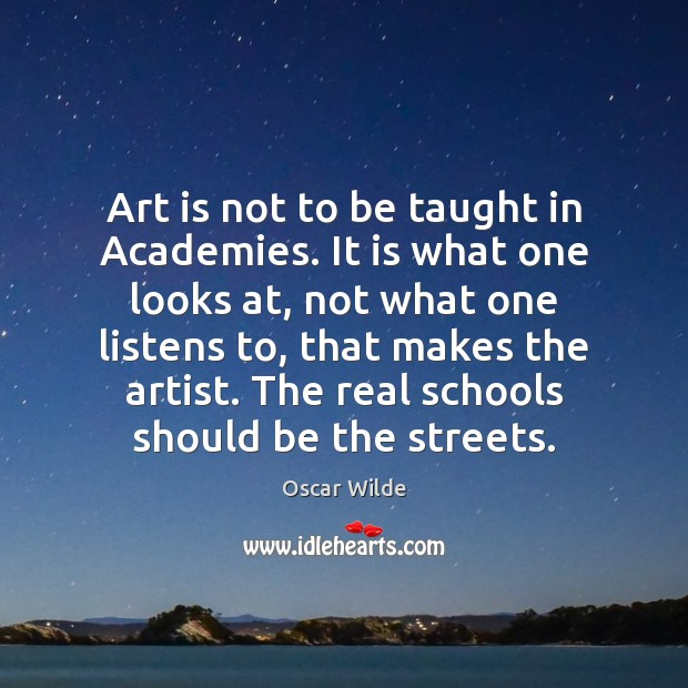 Image, Art is not to be taught in Academies. It is what one