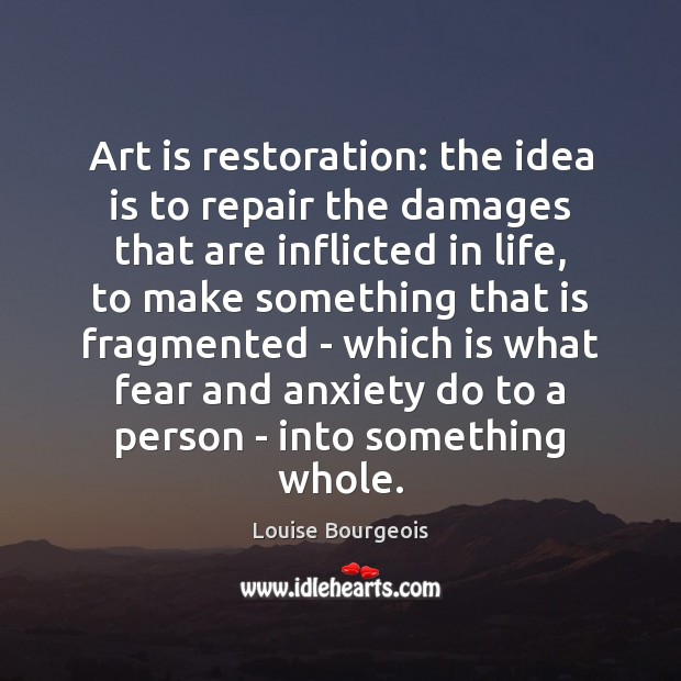 Art is restoration: the idea is to repair the damages that are Image