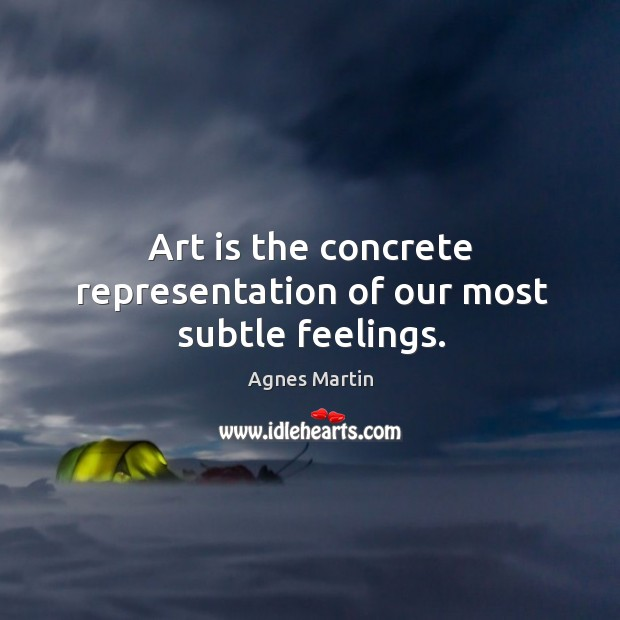 Image, Art is the concrete representation of our most subtle feelings.