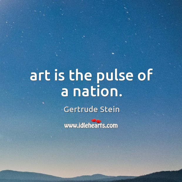 Image, Art is the pulse of a nation.