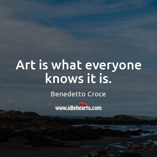 Image, Art is what everyone knows it is.