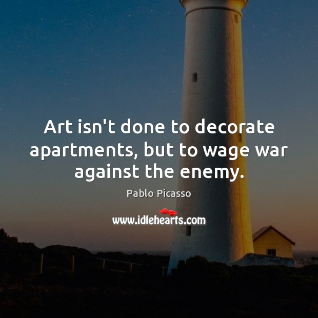 Image, Art isn't done to decorate apartments, but to wage war against the enemy.