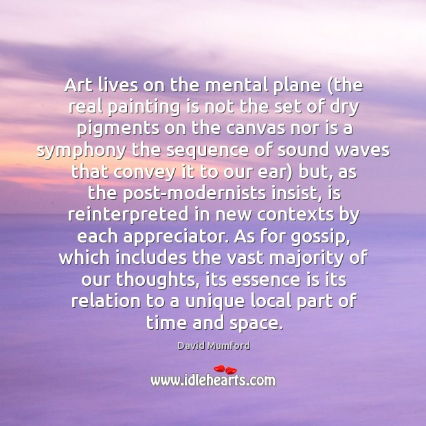 Art lives on the mental plane (the real painting is not the Image