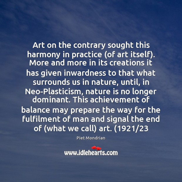 Art on the contrary sought this harmony in practice (of art itself). Image