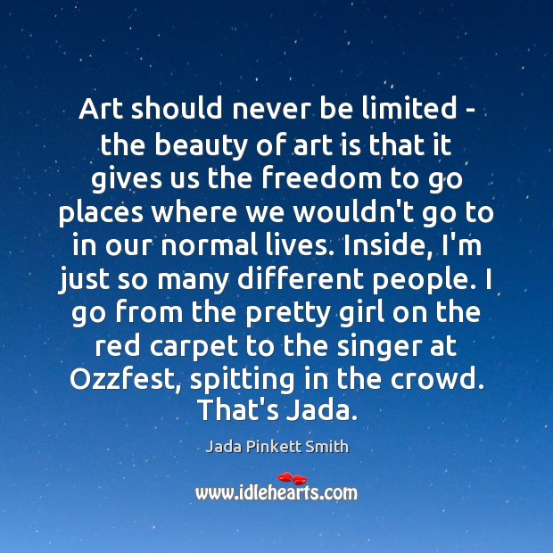 Art should never be limited – the beauty of art is that Jada Pinkett Smith Picture Quote
