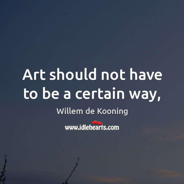 Art should not have to be a certain way, Image