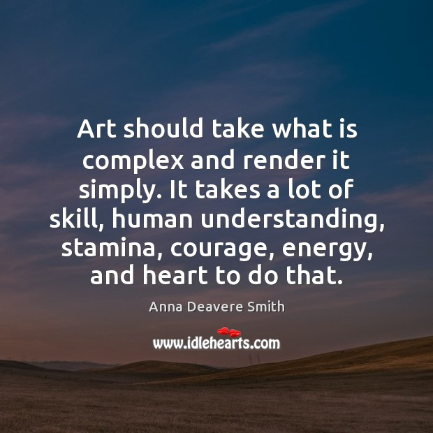 Image, Art should take what is complex and render it simply. It takes