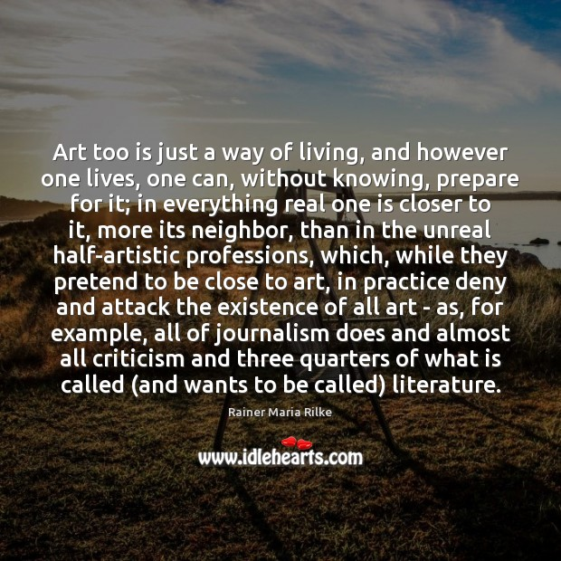 Art too is just a way of living, and however one lives, Image
