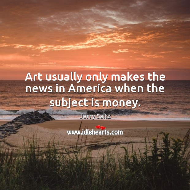 Art usually only makes the news in America when the subject is money. Image