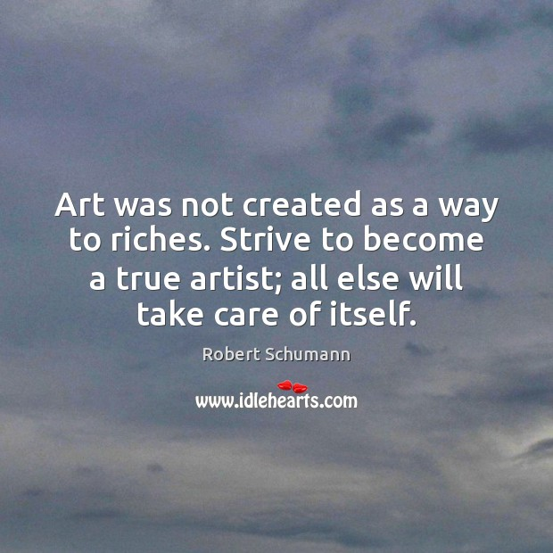 Image, Art was not created as a way to riches. Strive to become